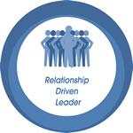 Relationship Driven Leader